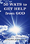 50 Ways to Get Help from God